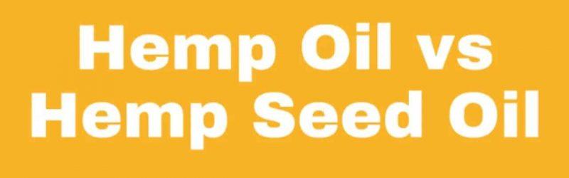 Hemp Oil vs Hemp Seed Oil